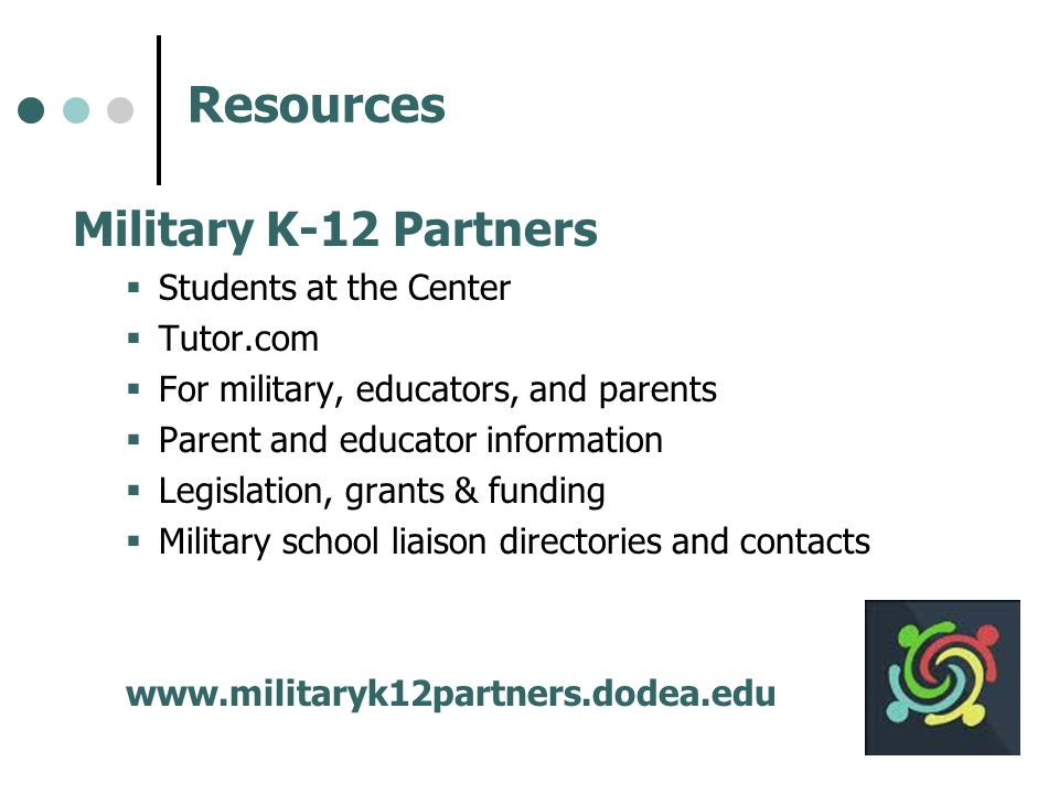 Resources Military K-12 Partners Students at the Center Tutor.com For military, educators, and parents Parent and educator information Legislation, gr