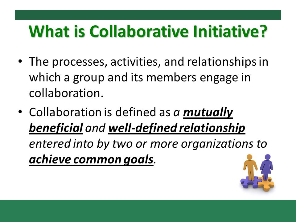 What is Collaborative Initiative.