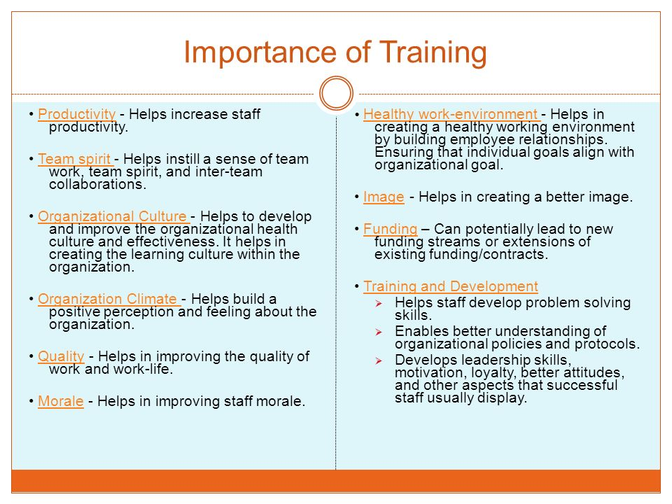 Importance of Training Productivity - Helps increase staff productivity.Productivity Team spirit - Helps instill a sense of team work, team spirit, an