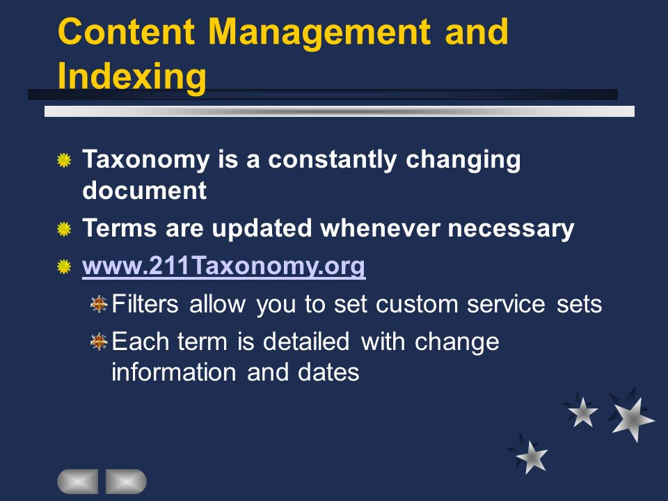 Content Management and Indexing Taxonomy is a constantly changing document Terms are updated whenever necessary   Filters allow you to set custom service sets Each term is detailed with change information and dates