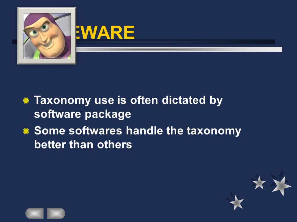 BEWARE Taxonomy use is often dictated by software package Some softwares handle the taxonomy better than others