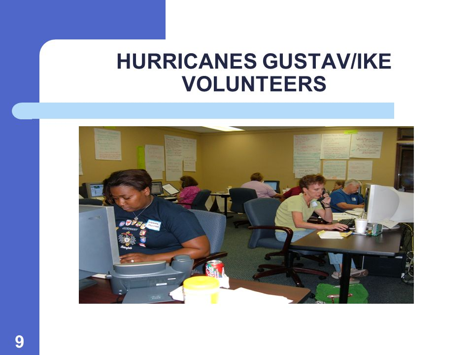 9 HURRICANES GUSTAV/IKE VOLUNTEERS