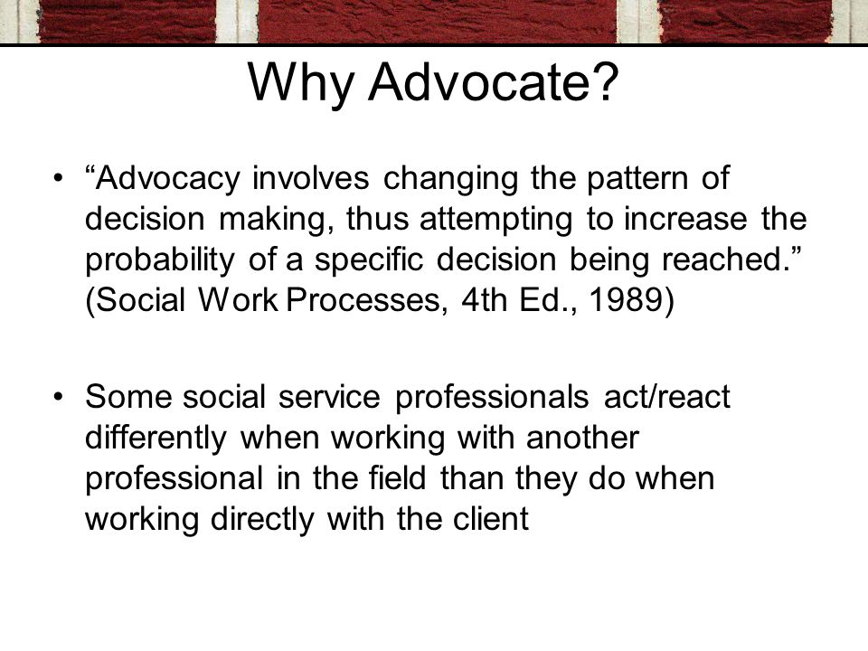 Why Advocate.