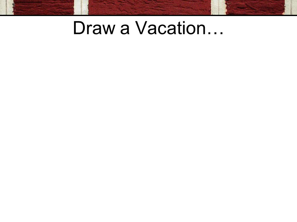 Draw a Vacation…