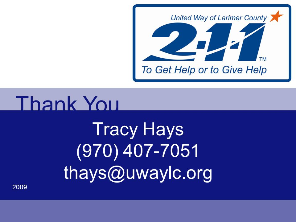 Tracy Hays (970) 407-7051 thays@uwaylc.org 2009 Thank You