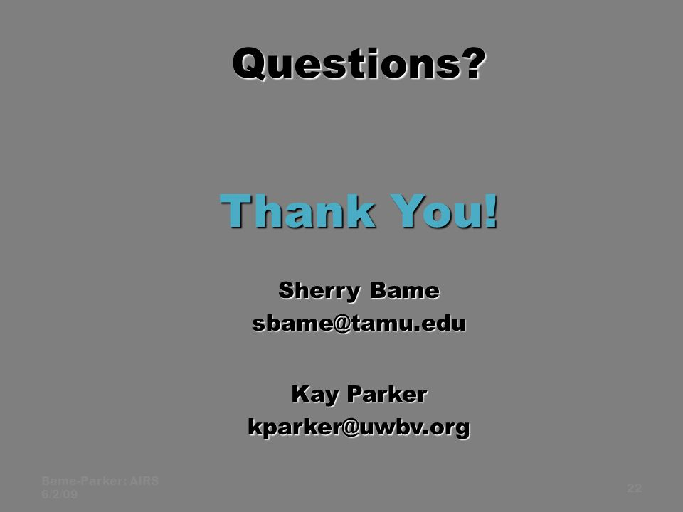 Bame-Parker: AIRS 6/2/09 22 Questions. Thank You.