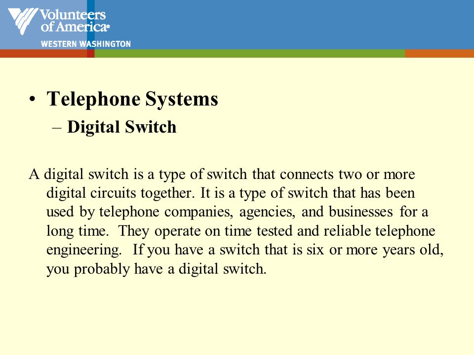 Telephone Systems –Digital Switch A digital switch is a type of switch that connects two or more digital circuits together. It is a type of switch tha