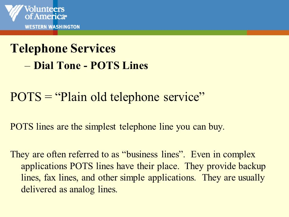 Telephone Services –Dial Tone – T Carrier Lines T1 means any data circuit (including voice packets) that runs at the 1.544 Mb/second line rate.