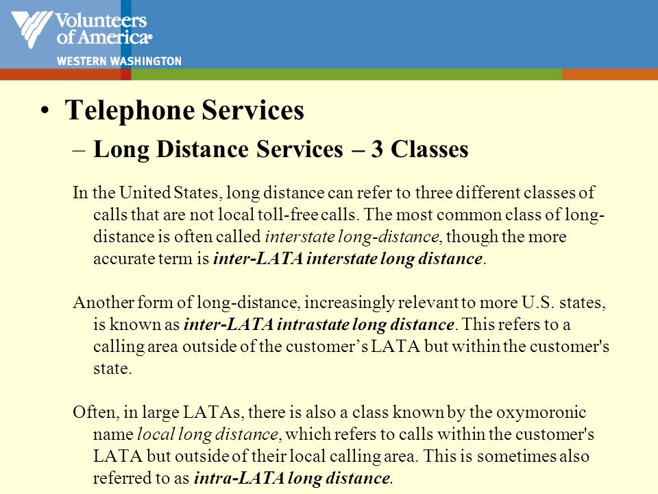 Telephone Services –Long Distance Services – Purchasing Before buying any long distance services make sure you know what rate will be charged for each of these three categories.