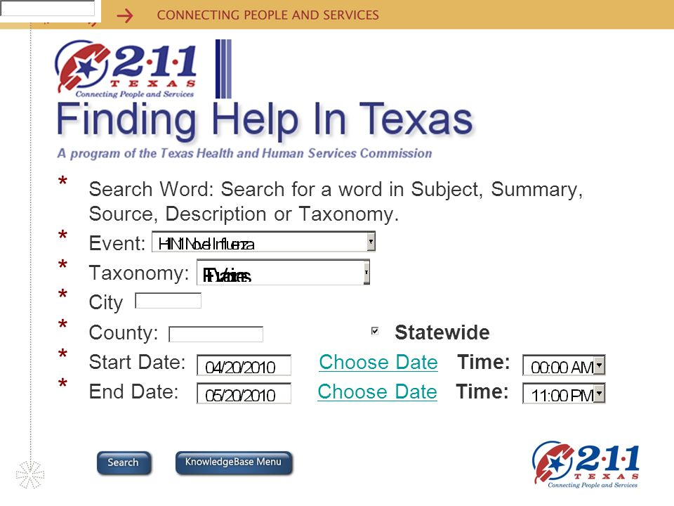Knowledge Base – Search Results Subject Date Event Taxonomy Total Referrals H1N1 Vaccines - May 2010 - San Antonio 78216 H1N1 Vaccines - May 2010 - San Antonio 78216 Article ID: 8381 05/04/10 01:06 PMH1N1 Novel Influenza Flu Vaccines 18 H1N1 Vaccines Ongoing - Bastrop 78602 - Bastrop County (STATEWIDE) H1N1 Vaccines Ongoing - Bastrop 78602 - Bastrop County (STATEWIDE) Article ID: 8822 05/05/10 12:50 PMH1N1 Novel Influenza Flu Vaccines 1 H1N1 Vaccine – Ongoing Hays County 78666 H1N1 Vaccine – Ongoing Hays County 78666 Article ID: 9563 05/05/10 09:54 AMH1N1 Novel Influenza Flu Vaccines 0 Ongoing H1N1 vaccines available Burnet County 78654 Ongoing H1N1 vaccines available Burnet County 78654 Article ID: 9604 05/13/10 12:50 PMH1N1 Novel Influenza Flu Vaccines 0 Ongoing H1N1 vaccines available Llano County 78634 Ongoing H1N1 vaccines available Llano County 78634 Article ID: 9605 05/13/10 12:51 PMH1N1 Novel Influenza Flu Vaccines 0 Ongoing H1N1 vaccines available Blanco County 78606 Ongoing H1N1 vaccines available Blanco County 78606 Article ID: 9603 05/13/10 12:54 PMH1N1 Novel Influenza Flu Vaccines 0