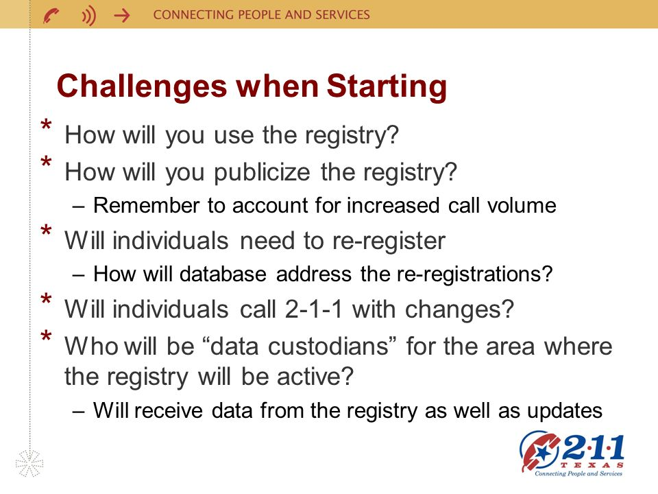 Challenges when Starting * How will you use the registry.