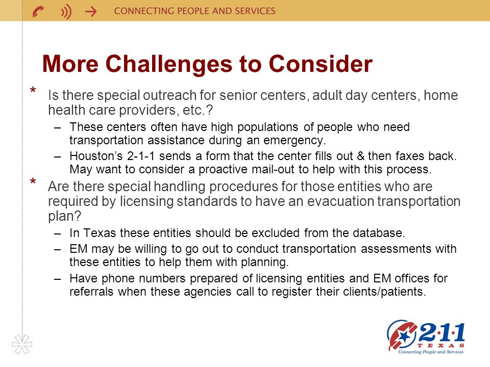 More Challenges to Consider * Is there special outreach for senior centers, adult day centers, home health care providers, etc..