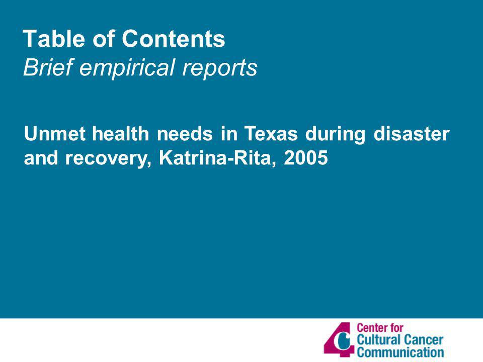 Table of Contents Brief empirical reports Unmet health needs in Texas during disaster and recovery, Katrina-Rita, 2005