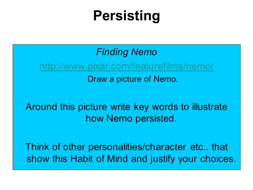 Persisting Finding Nemo   Draw a picture of Nemo.