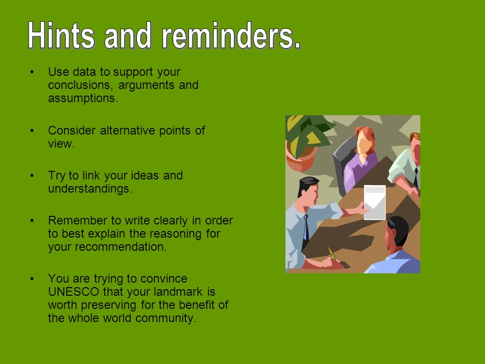 Use data to support your conclusions, arguments and assumptions.