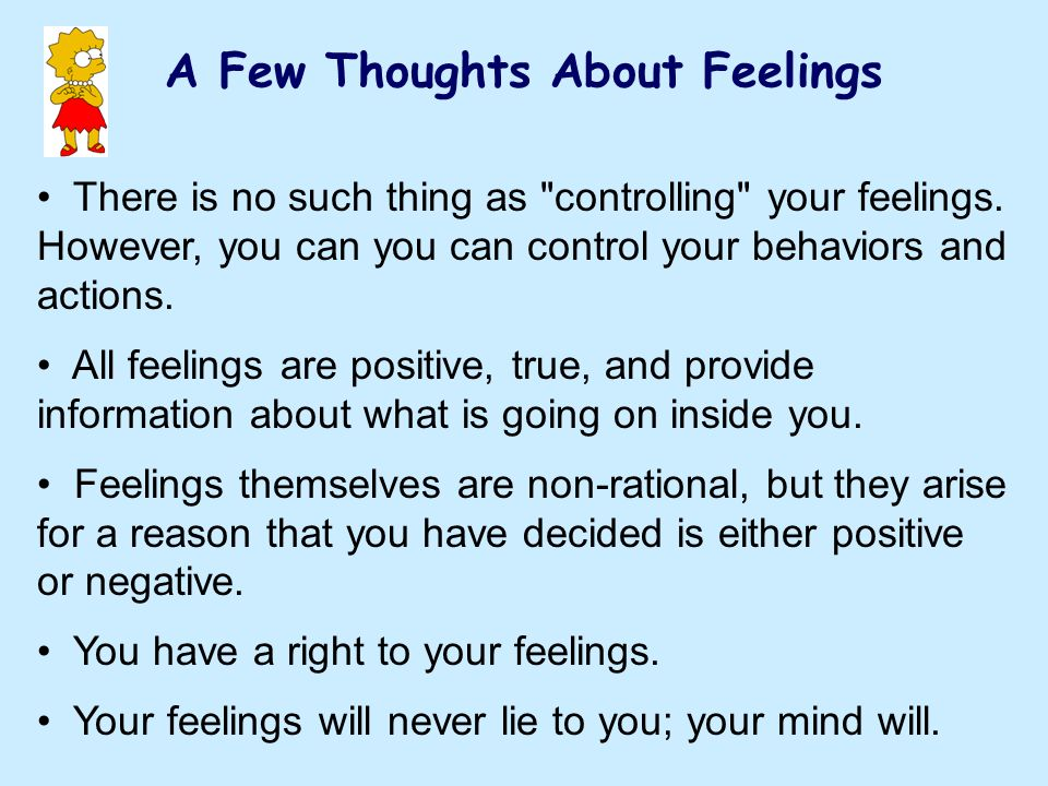 A Few Thoughts About Feelings There is no such thing as