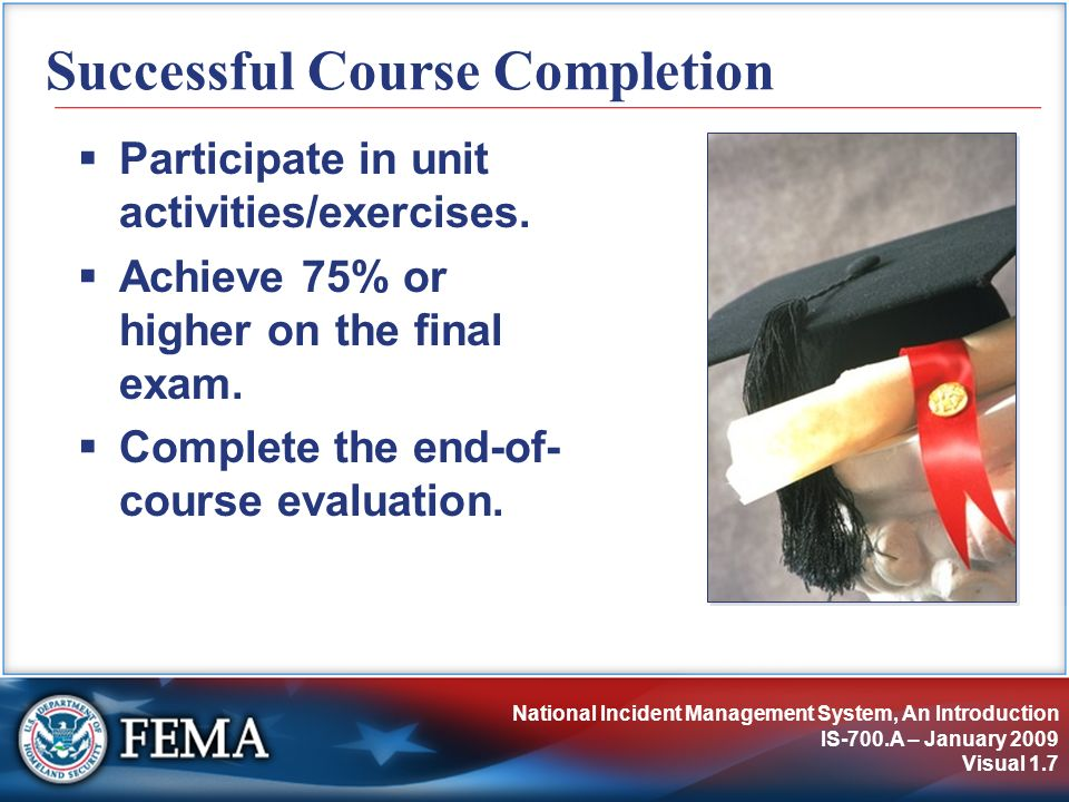 NIMS Resource Management IS-700.A – January 2009 Visual 5.98 Preparedness Self-Assessment Instructions: Turn to the self-assessment in your Student Manual.