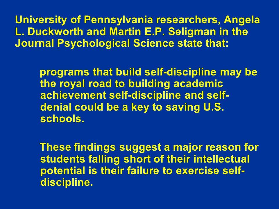 University of Pennsylvania researchers, Angela L. Duckworth and Martin E.P.