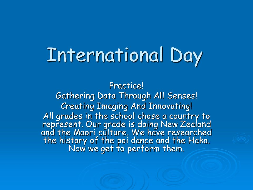 International Day Practice. Gathering Data Through All Senses.
