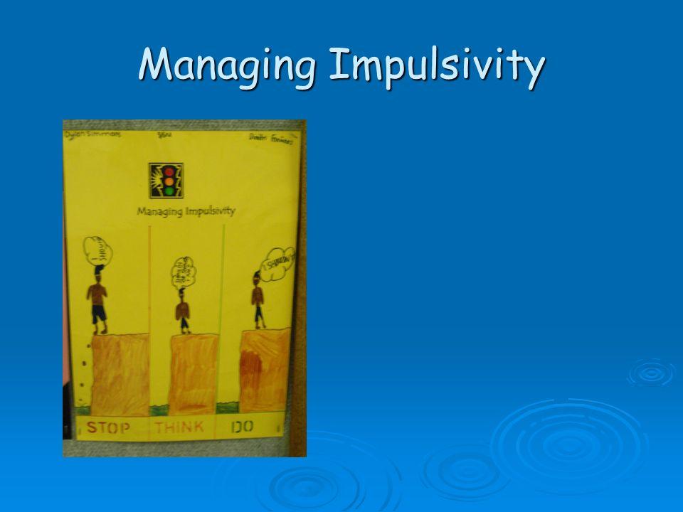 Managing Impulsivity