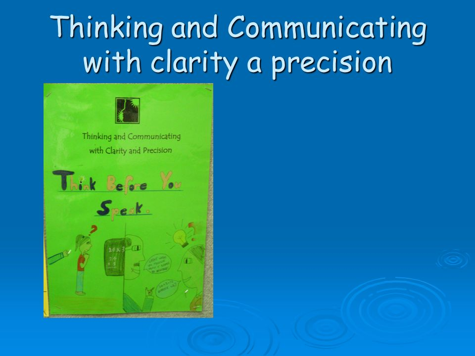 Thinking and Communicating with clarity a precision