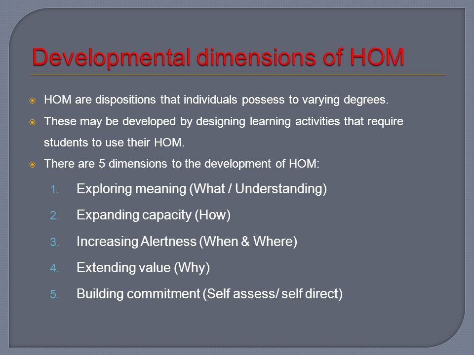 HOM are dispositions that individuals possess to varying degrees.