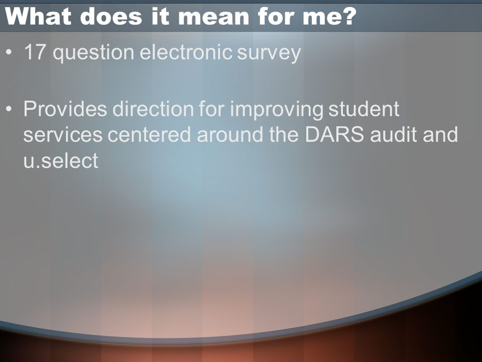 Sample Draft Questions Do you provide formal training/introduction on how to use a DARS audit and u.select for advisors.