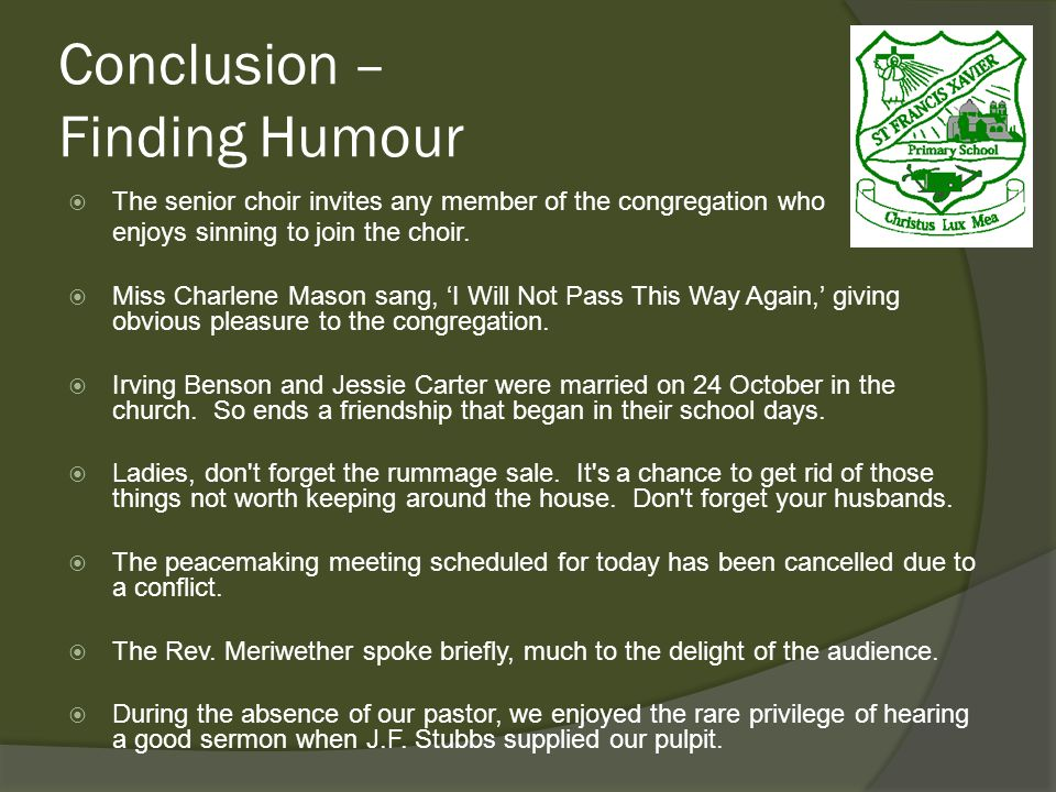Conclusion – Finding Humour The senior choir invites any member of the congregation who enjoys sinning to join the choir.