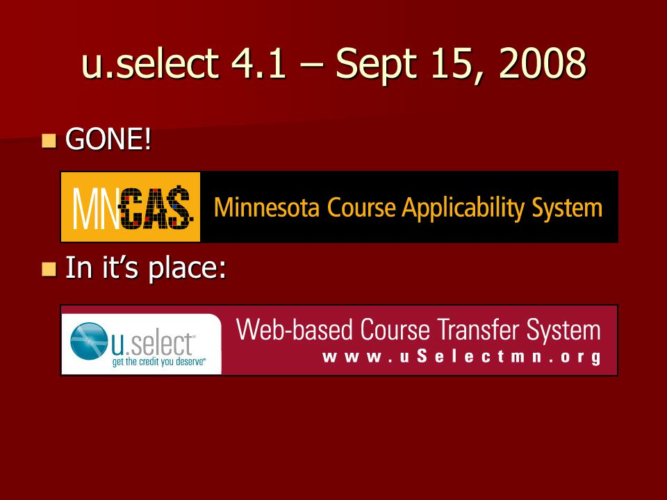 u.select 4.1 – Sept 15, 2008 GONE! GONE! In its place: In its place: