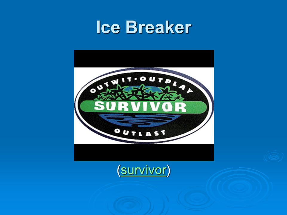 Ice Breaker (survivor) survivor