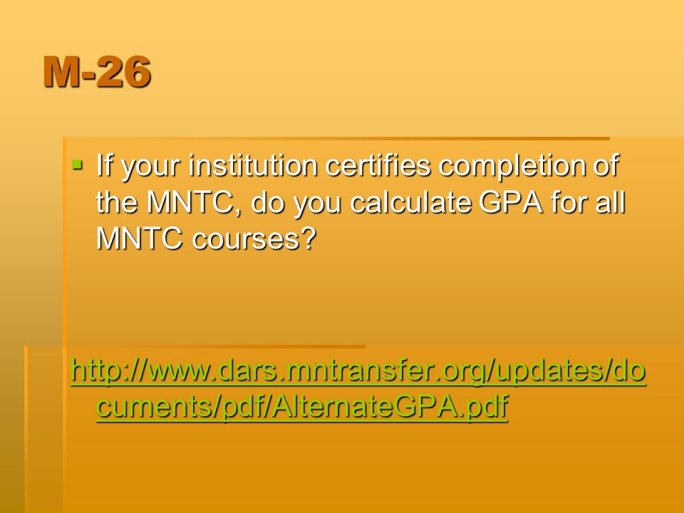 If your institution certifies completion of the MNTC, do you calculate GPA for all MNTC courses? If your institution certifies completion of the MNTC,