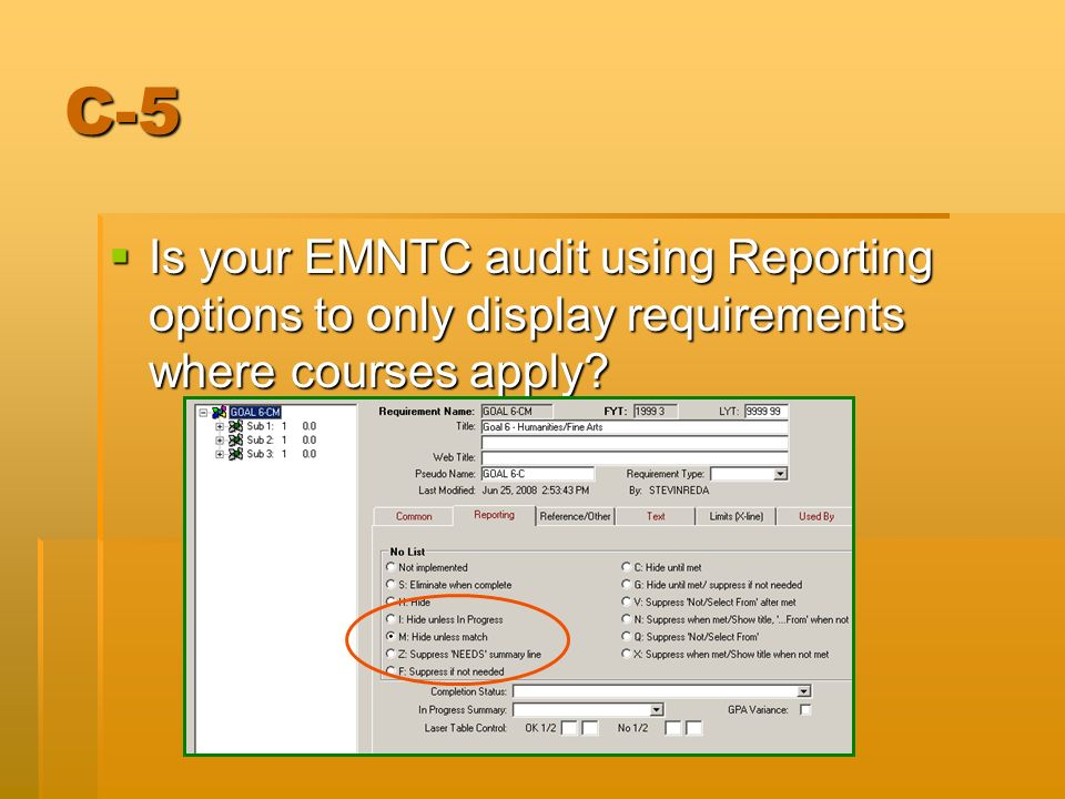 C-5 Is your EMNTC audit using Reporting options to only display requirements where courses apply? Is your EMNTC audit using Reporting options to only