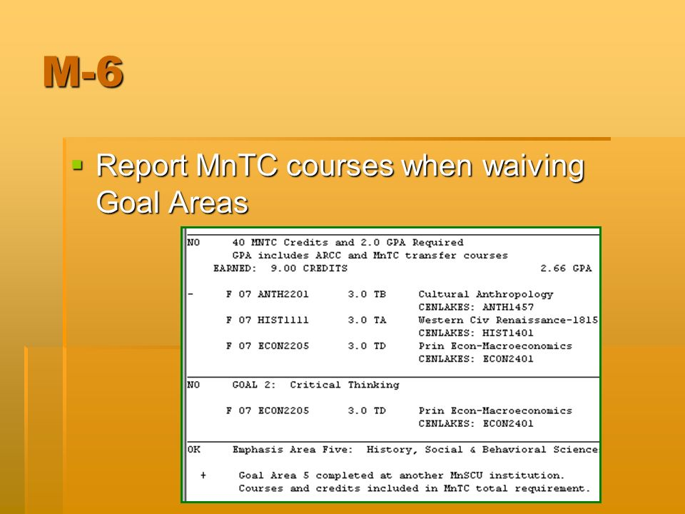 M-6 Report MnTC courses when waiving Goal Areas Report MnTC courses when waiving Goal Areas