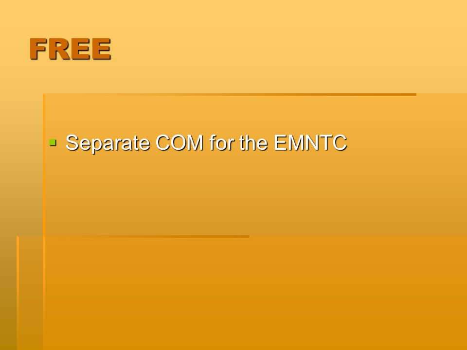 FREE Separate COM for the EMNTC Separate COM for the EMNTC