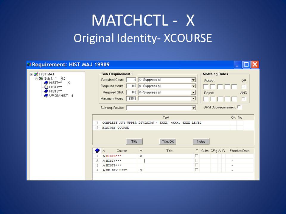 MATCHCTL - X Original Identity- XCOURSE
