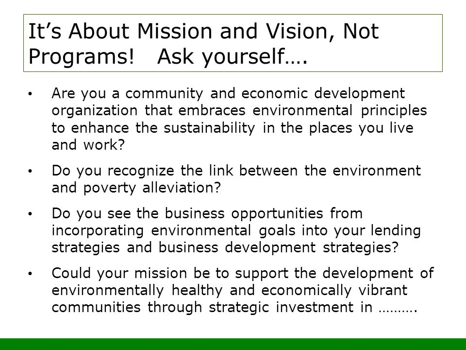 Its About Mission and Vision, Not Programs. Ask yourself….