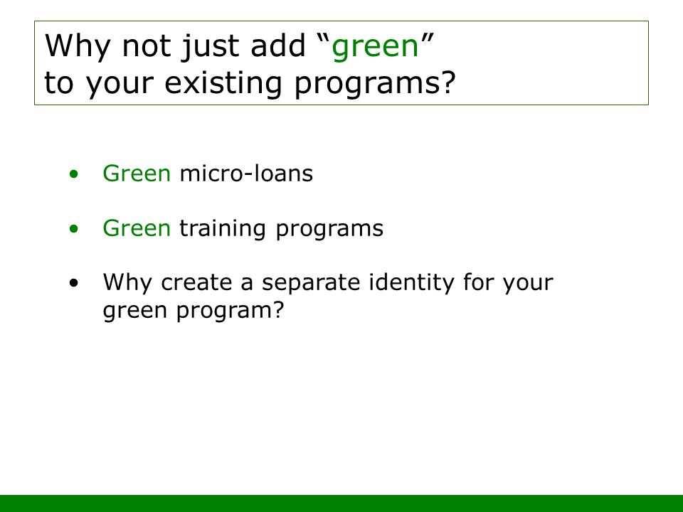 Why not just add green to your existing programs.