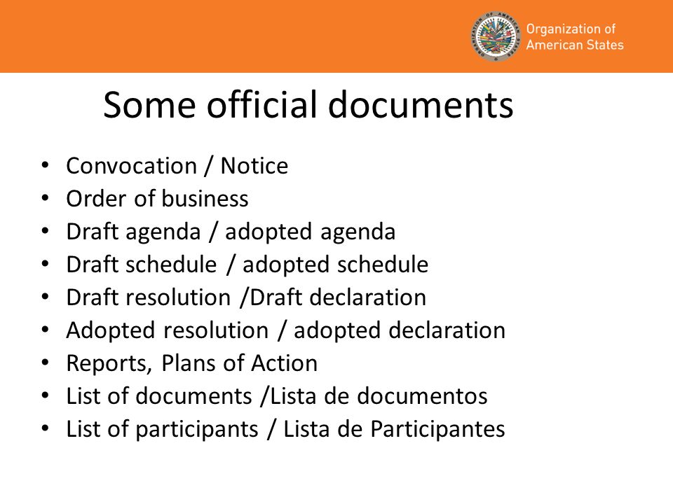 Some official documents Convocation / Notice Order of business Draft agenda / adopted agenda Draft schedule / adopted schedule Draft resolution /Draft