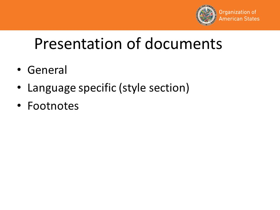 Presentation of documents General Language specific (style section) Footnotes
