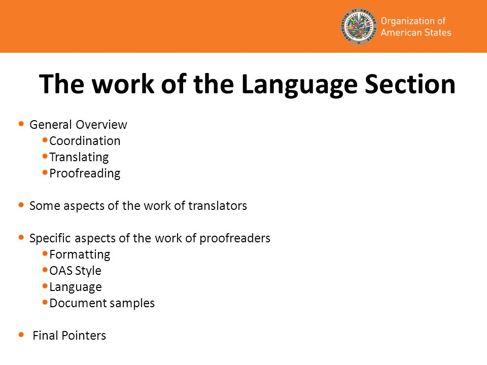 The work of the Language Section General Overview Coordination Translating Proofreading Some aspects of the work of translators Specific aspects of th