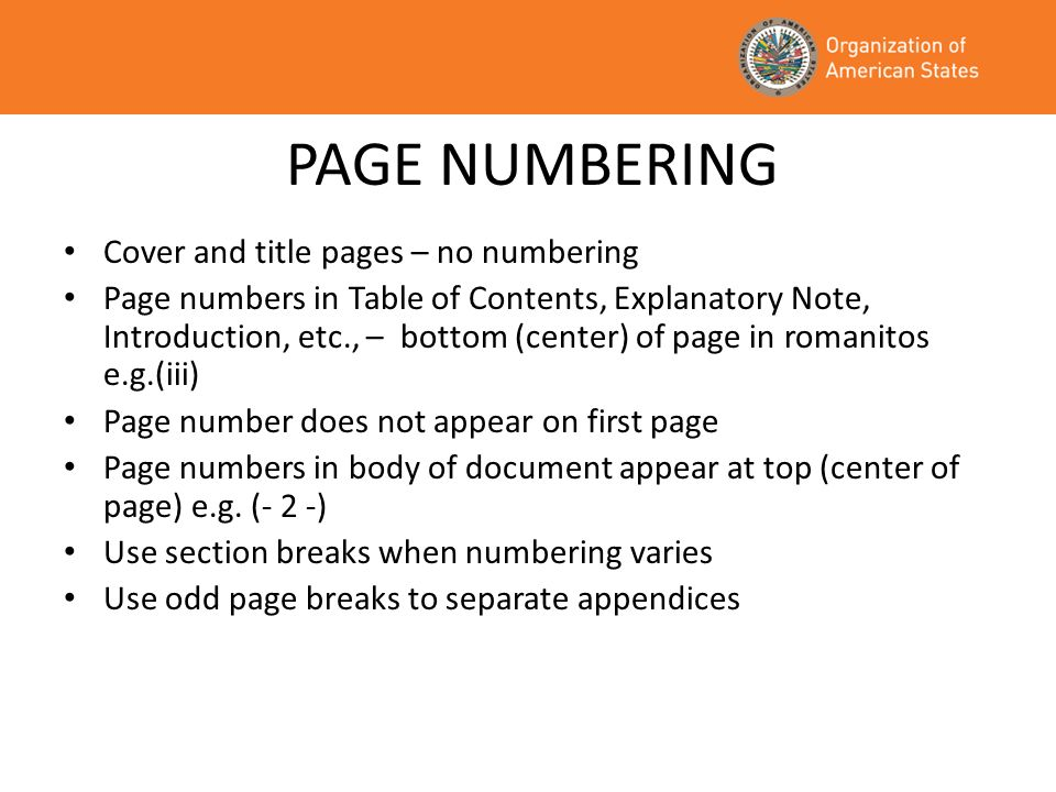 PAGE NUMBERING Cover and title pages – no numbering Page numbers in Table of Contents, Explanatory Note, Introduction, etc., – bottom (center) of page
