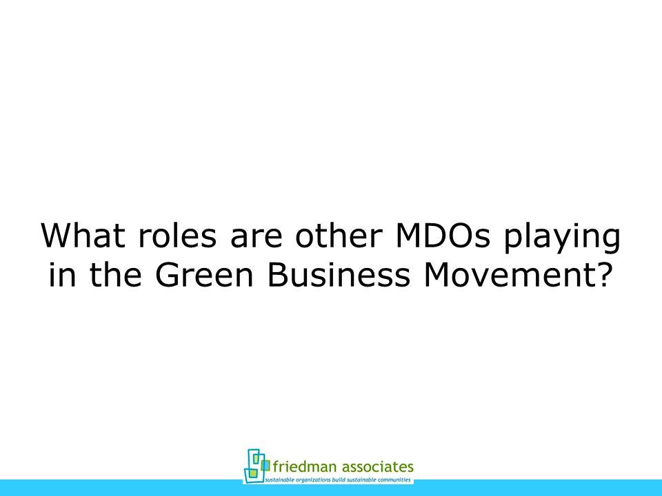 What roles are other MDOs playing in the Green Business Movement?