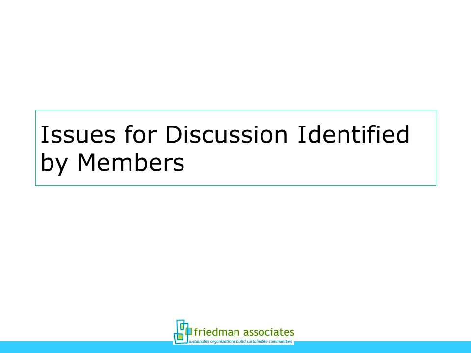Issues for Discussion Identified by Members