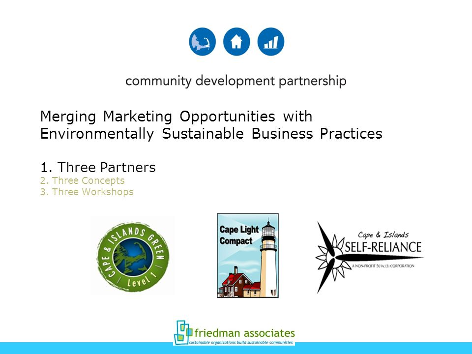 Merging Marketing Opportunities with Environmentally Sustainable Business Practices 1.