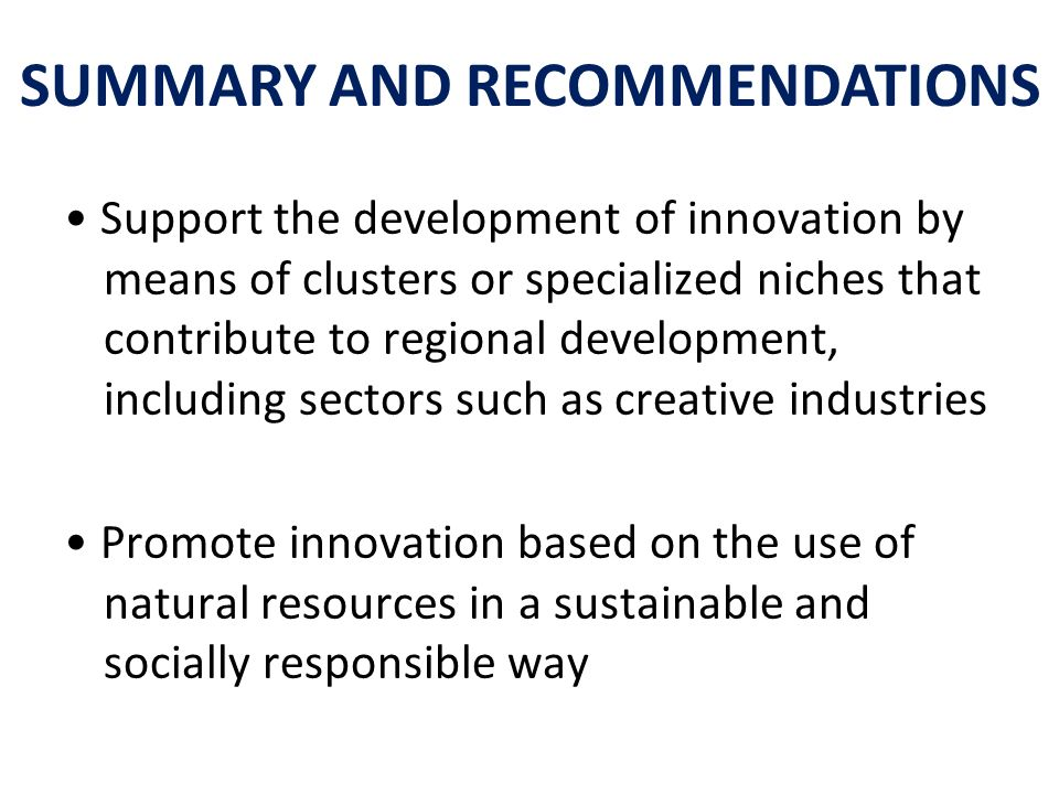 Support the development of innovation by means of clusters or specialized niches that contribute to regional development, including sectors such as cr