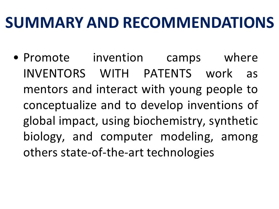 Promote invention camps where INVENTORS WITH PATENTS work as mentors and interact with young people to conceptualize and to develop inventions of glob