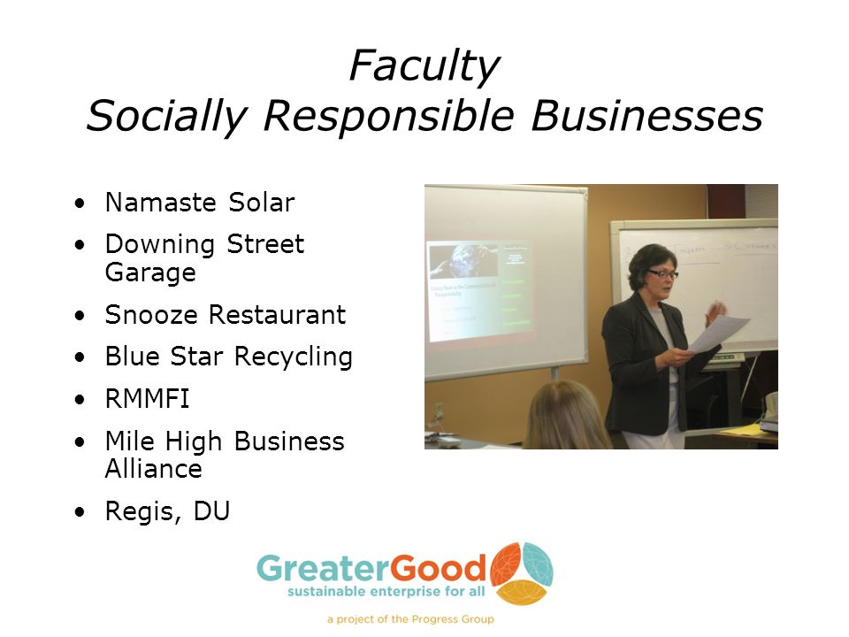 Faculty Socially Responsible Businesses Namaste Solar Downing Street Garage Snooze Restaurant Blue Star Recycling RMMFI Mile High Business Alliance Regis, DU