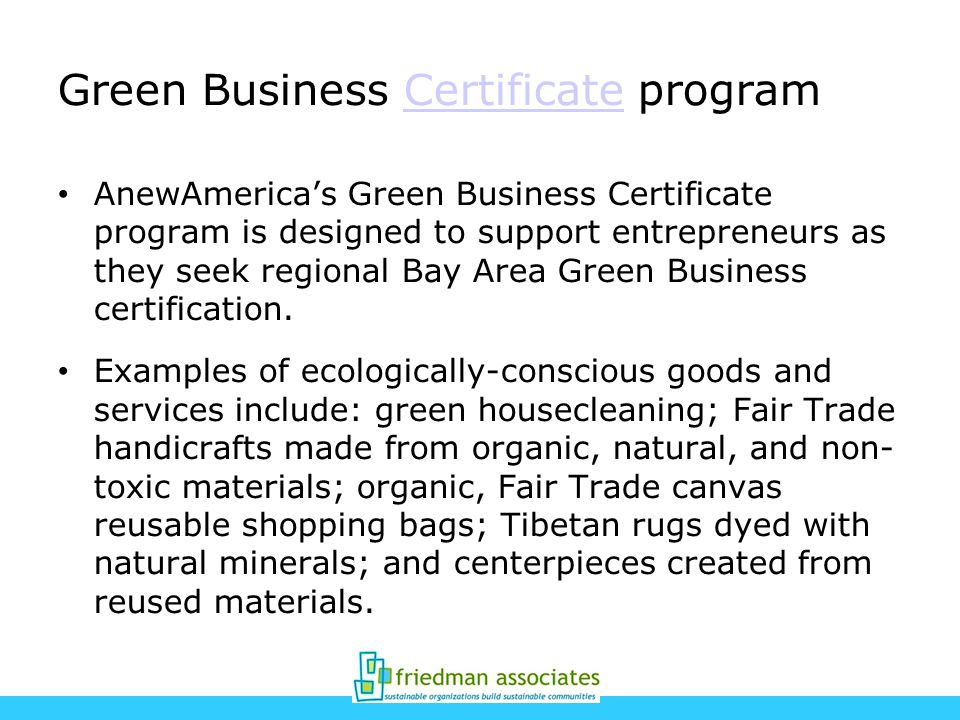 Green Business Certificate programCertificate AnewAmericas Green Business Certificate program is designed to support entrepreneurs as they seek region