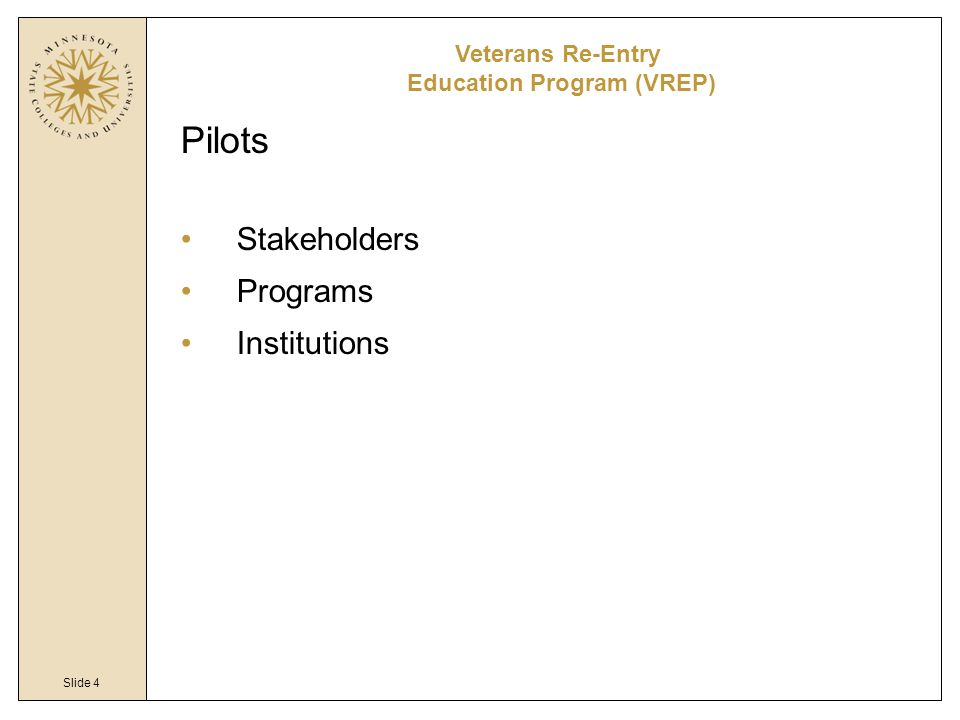 Slide 5 Collaboration with redLanternU National buy-in Naming/numbering convention Veterans Re-Entry Education Program (VREP)