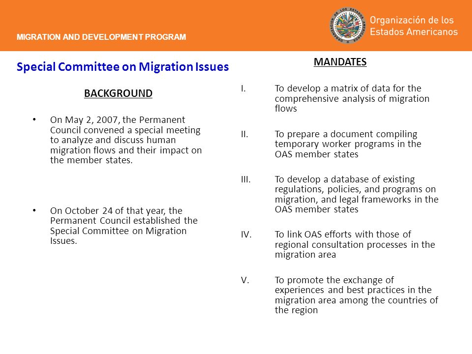 Mandate I: To develop a matrix of data for the comprehensive analysis of migration flows Project: Continuous Reporting System on Labour Migration for the Americas MIGRATION AND DEVELOPMENT PROGRAM